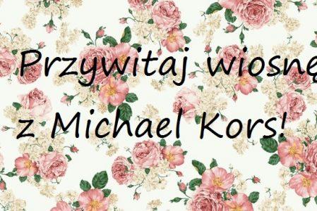 Zegarki z kwiatowym wzorem na wiosnę od Michaela Korsa!
